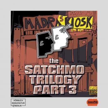 The Satchmo Trilogy - Magnetissimus Elektro, Part 3: Auf dem Planeten Tourette (ungekürzt)