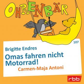 Ohrenbär - eine OHRENBÄR Geschichte, Folge 107: Omas fahren nicht Motorrad! (Hörbuch mit Musik)