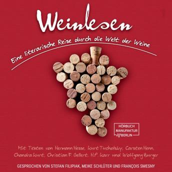 Weinlesen - Eine literarische Reise durch die Welt der Weine (ungekürzt)