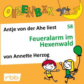 Ohrenbär - eine OHRENBÄR Geschichte, 6, Folge 58: Feueralarm im Hexenwald (Hörbuch mit Musik)