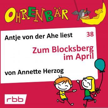 Ohrenbär - eine OHRENBÄR Geschichte, 4, Folge 38: Zum Blocksberg im April (Hörbuch mit Musik)