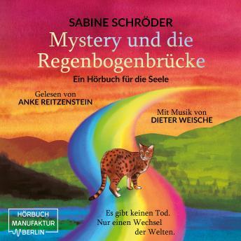 Mystery und die Regenbogenbrücke - Ein Hörbuch für die Seele (ungekürzt)