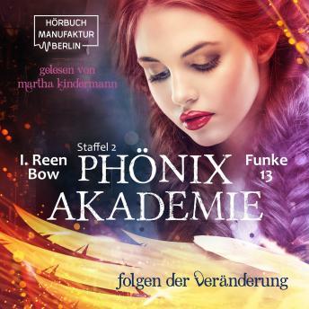 Folgen der Veränderung - Phönixakademie 13, Band 13 (ungekürzt)
