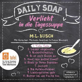 Yalla Yalla - Daily Soap - Verliebt in die Tagessuppe - Montag, Band 1 (ungekürzt)