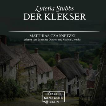 Der Klekser - Lutetia Stubbs, Band 4 (unabridged)