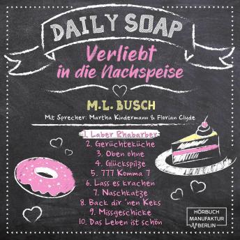 Laber Rhabarber - Daily Soap - Verliebt in die Nachspeise - Montag, Band 1 (ungekürzt)