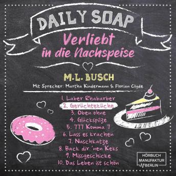 Gerüchteküche - Daily Soap - Verliebt in die Nachspeise - Dienstag, Band 2 (ungekürzt)