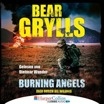 Burning Angels - Jagd durch die Wildnis (Ungekürzt)