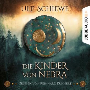 Die Kinder von Nebra (Ungekürzt)