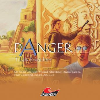 Danger, Part 4: Tikals Erwachen