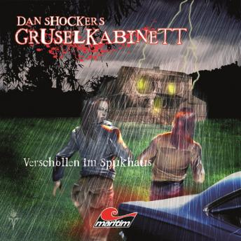 Dan Shockers Gruselkabinett, Verschollen im Spukhaus