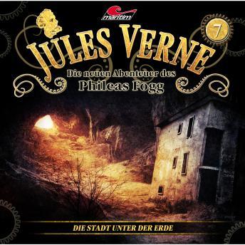 Jules Verne, Die neuen Abenteuer des Phileas Fogg, Folge 7: Die Stadt unter der Erde