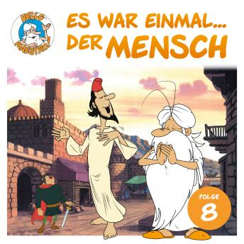 Hello Maestro - Es war einmal... der Mensch, Folge 8: Die Welt des Islam