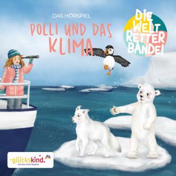 Die Weltretterbande - Polli und das Klima (glückskind-Edition)