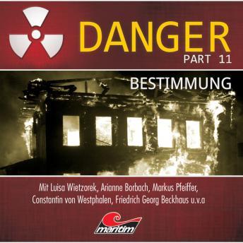 Danger, Part 11: Bestimmung