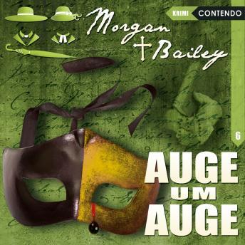 Morgan & Bailey, Folge 6: Auge um Auge