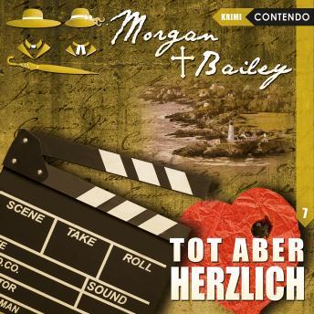 Morgan & Bailey, Folge 7: Tot aber herzlich