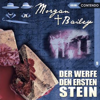 Morgan & Bailey, Folge 9: Der werfe den ersten Stein