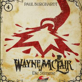 Wayne McLair, Folge 4: Die Stimme