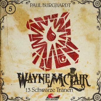 Wayne McLair, Folge 5: 13 schwarze Tränen