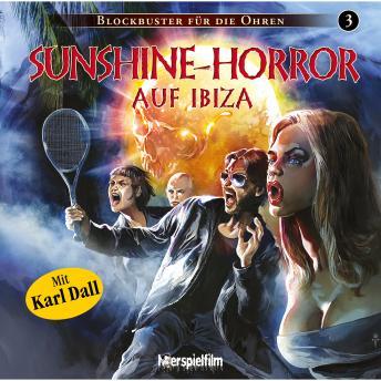 Blockbuster für die Ohren, Folge 3: Sunshine-Horror auf Ibiza