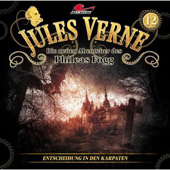 Jules Verne, Die neuen Abenteuer des Phileas Fogg, Folge 12: Entscheidung in den Karpaten