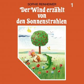 Der Wind erzählt, Folge 1: Der Wind erzählt von den Sonnenstrahlen