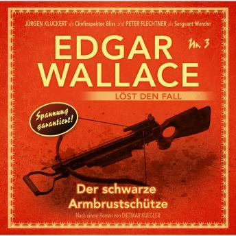 Edgar Wallace - Edgar Wallace löst den Fall, Nr. 3: Der schwarze Armbrustschütze