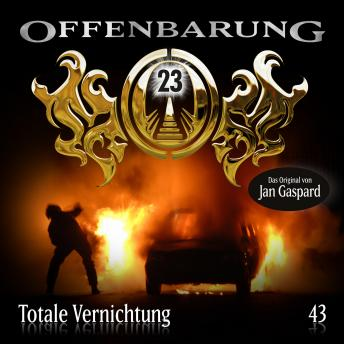 Offenbarung 23, Folge 43: Totale Vernichtung