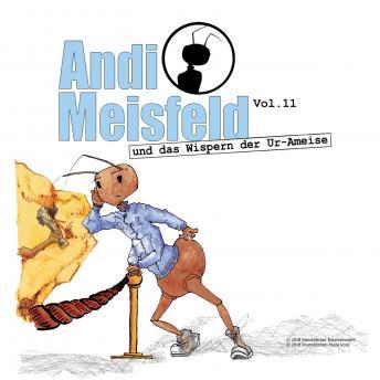 Andi Meisfeld, Folge 11: Andi Meisfeld und das Wispern der Ur-Ameise