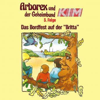 Arborex und der Geheimbund KIM, Folge 5: Das Bordfest auf der 'Britta'