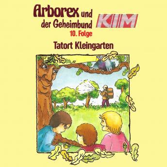 Arborex und der Geheimbund KIM, Folge 10: Tatort Kleingarten