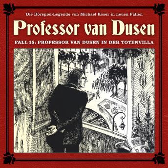 Professor van Dusen, Die neuen Fälle, Fall 15: Professor van Dusen in der Totenvilla