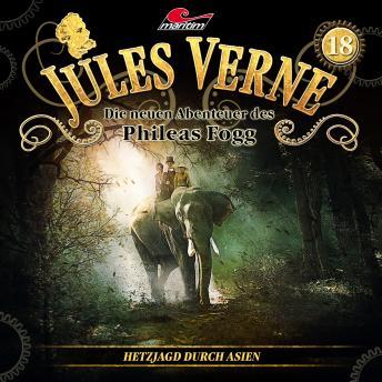 Jules Verne, Die neuen Abenteuer des Phileas Fogg, Folge 18: Hetzjagd durch Asien