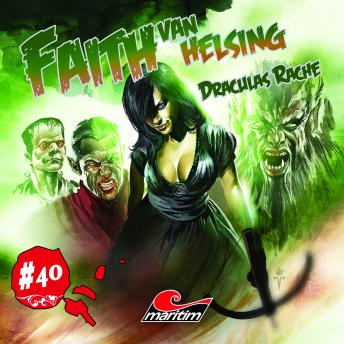 Faith - The Van Helsing Chronicles, Folge 40: Draculas Rache