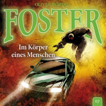 Foster, Folge 7: Im Körper eines Menschen (Oliver Döring Signature Edition)