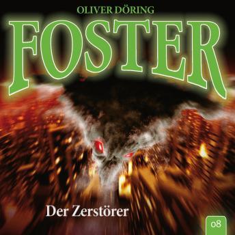 Foster, Folge 8: Der Zerstörer (Oliver Döring Signature Edition)