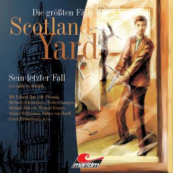 Die größten Fälle von Scotland Yard, Folge 5: Sein letzter Fall