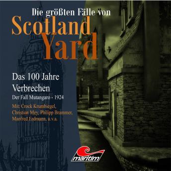 Die größten Fälle von Scotland Yard - Das 100 Jahre Verbrechen, Folge 18: Der Fall Mutangaro - 1924