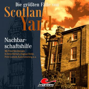 Die größten Fälle von Scotland Yard, Folge 32: Nachbarschaftshilfe