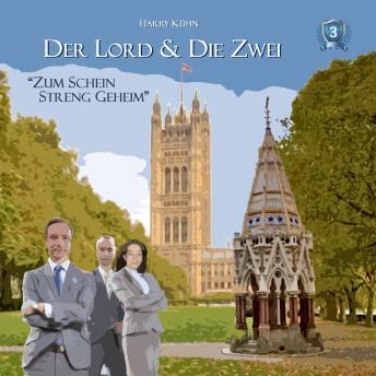 Der Lord & die Zwei, Folge 3: Zum Schein streng geheim