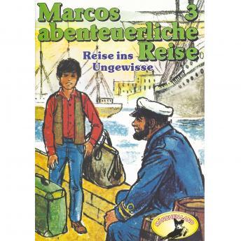 Marcos abenteuerliche Reise, Folge 3: Reise ins Ungewisse