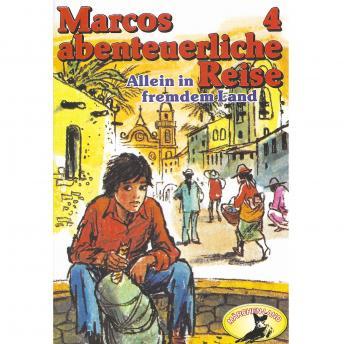 Marcos abenteuerliche Reise, Folge 4: Allein in fremdem Land