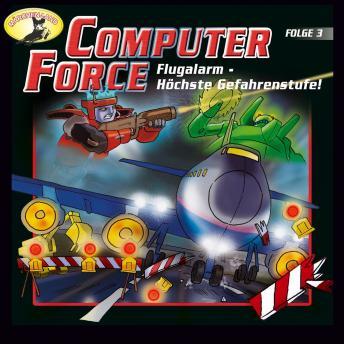 Computer Force, Folge 3: Flugalarm - Höchste Gefahrenstufe!