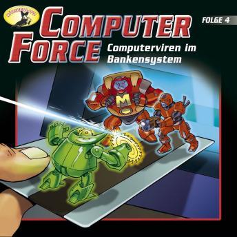 Computer Force, Folge 4: Computerviren im Bankensystem