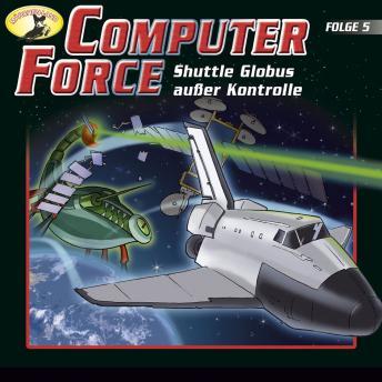 Computer Force, Folge 5: Shuttle Globus außer Kontrolle
