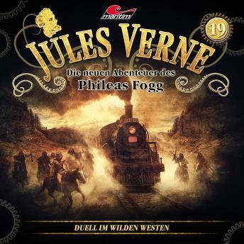 Jules Verne, Die neuen Abenteuer des Phileas Fogg, Folge 19: Duell im Wilden Westen