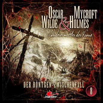Oscar Wilde & Mycroft Holmes, Sonderermittler der Krone, Folge 8: Der Röntgen-Zwischenfall