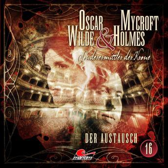 Oscar Wilde & Mycroft Holmes, Sonderermittler der Krone, Folge 16: Der Austausch