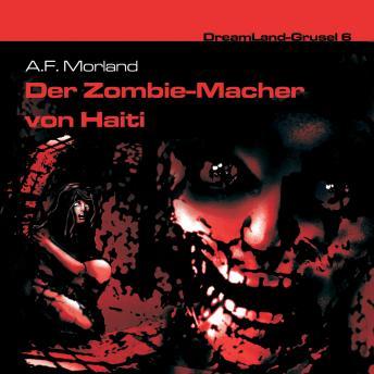 Dreamland Grusel, Folge 6: Der Zombie-Macher von Haiti